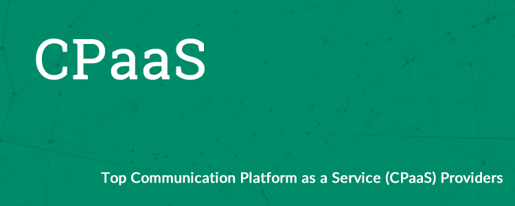 Top Communication Platform as a Service Providers