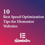 Best Speed Optimization Tips For Elementor Websites Thumbnail