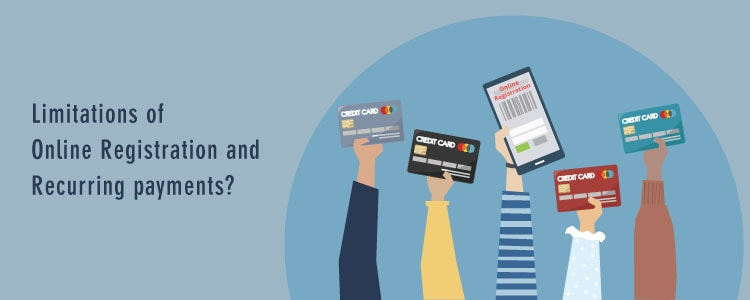Limitations of Online Registration and Recurring Payments