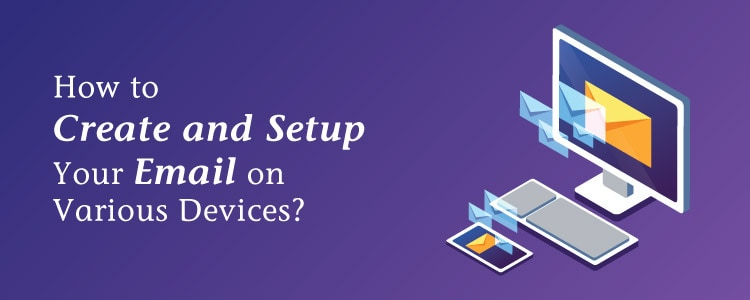 Setup Your Email on Various Devices