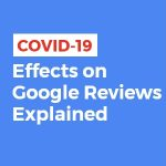 COVID-19 Effects on Google Reviews Explained