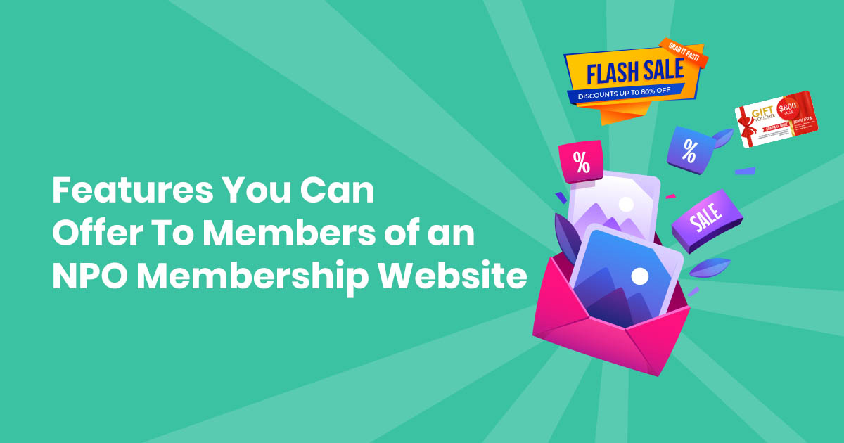 Features You Can Offer To Members Of An NPO Membership Website