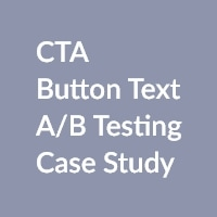 CTA Button Text A B Testing Case Study THUMBNAIL